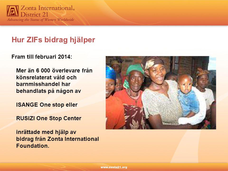 Hur ZIFs bidrag hjälper Fram till februari 2014: Mer än 6 000 överlevare från könsrelaterat våld och barnmisshandel har behandlats på någon av ISANGE One stop eller RUSIZI One Stop Center inrättade med hjälp av bidrag från Zonta International Foundation.
