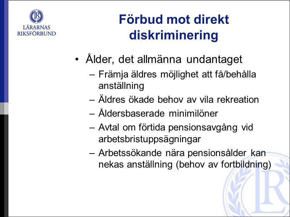 Förbud mot indirekt diskriminering Arbetstagarsidan måste bevisa –Arbetssökande/arbetstagare tillhör skyddad kategori –Arbetsgivaren har missgynnat genom att tillämpa en bestämmelse som framstår som neutral –Men som i praktiken särskilt missgynnar person i skyddad kategori Arbetsgivaren måste bevisa att : –Bestämmelsen har ett berättigat mål –Tillämpningen är lämplig och nödvändig för att uppnå dessa mål