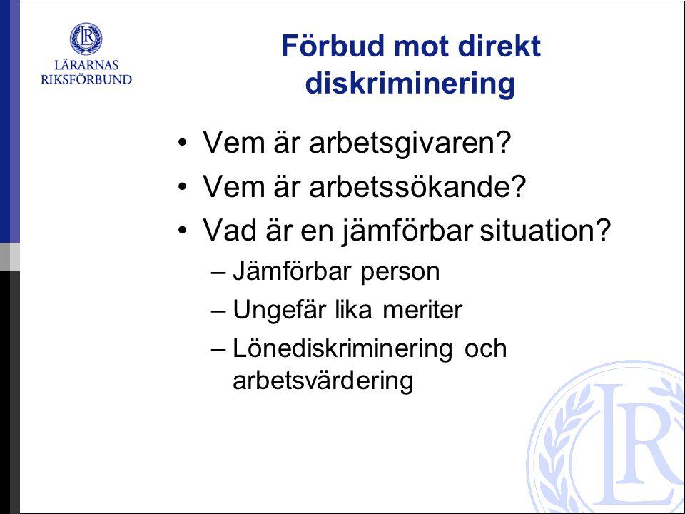 Förbud mot direkt diskriminering Samband saknas –God tro –Neutrala argument –Hälsan riskeras Undantagsregler 1.Arbetets särskilda natur 2.Positiv särbehandling pga.