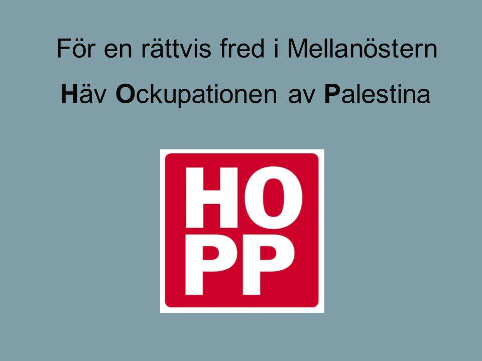 Häv Ockupationen av Palestina För en rättvis fred i Mellanöstern