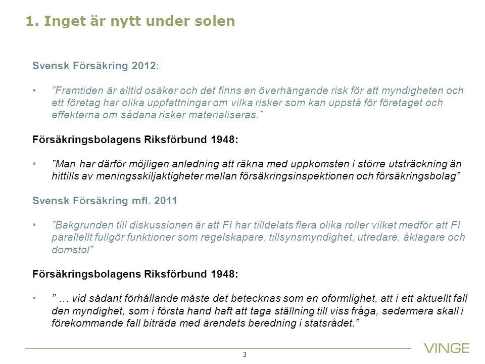 """1. Inget är nytt under solen Svensk Försäkring 2012: """"Framtiden är alltid osäker och det finns en överhängande risk för att myndigheten och ett företa"""