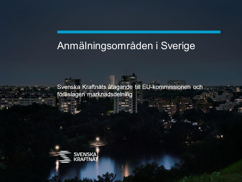 Anmälningsområden i Sverige Svenska Kraftnäts åtagande till EU-kommissionen och föreslagen marknadsdelning
