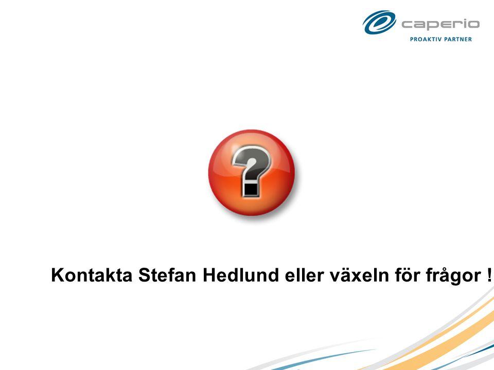 Kontakta Stefan Hedlund eller växeln för frågor !