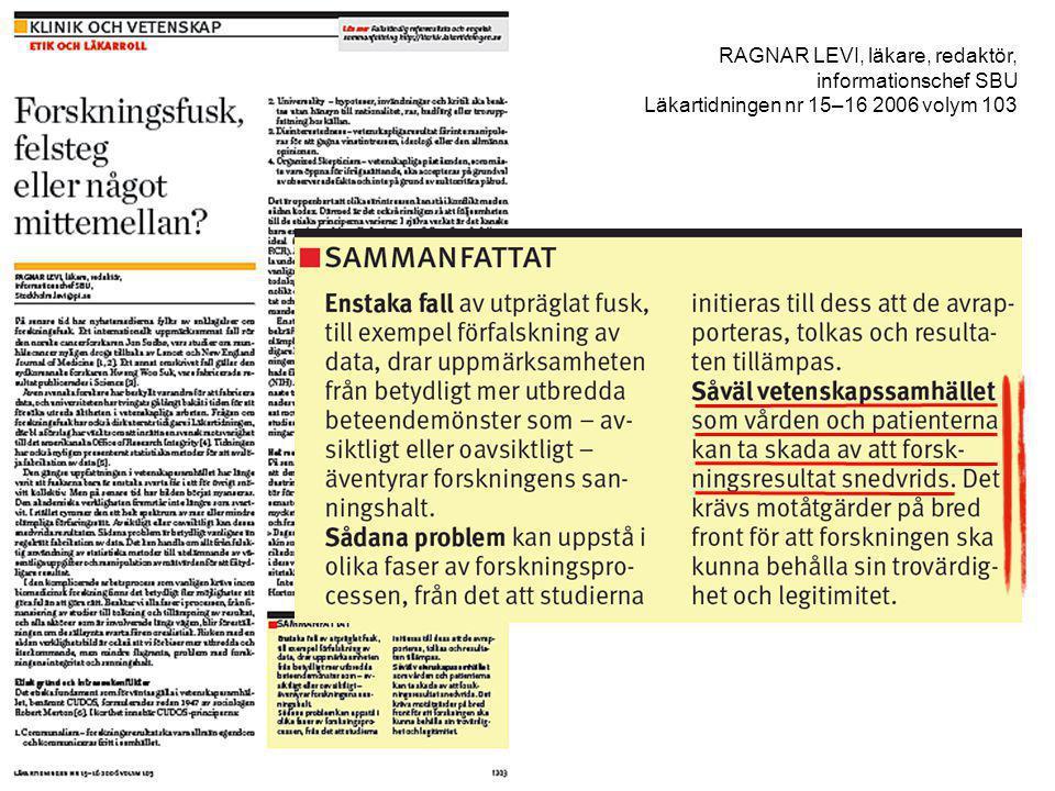 RAGNAR LEVI, läkare, redaktör, informationschef SBU Läkartidningen nr 15–16 2006 volym 103