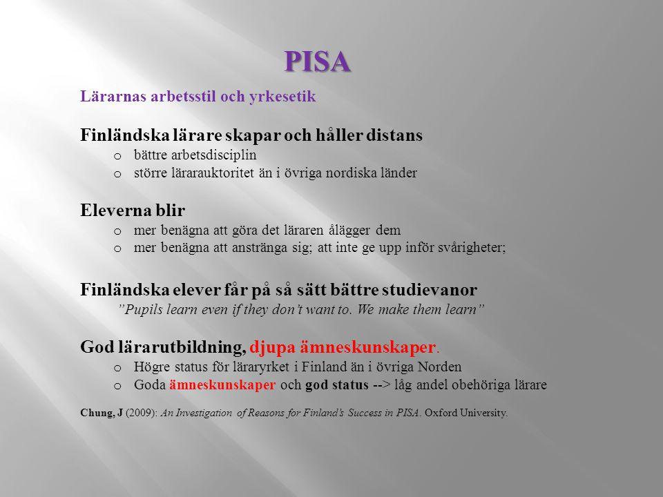 Lärarnas arbetsstil och yrkesetik Finländska lärare skapar och håller distans o bättre arbetsdisciplin o större lärarauktoritet än i övriga nordiska länder Eleverna blir o mer benägna att göra det läraren ålägger dem o mer benägna att anstränga sig; att inte ge upp inför svårigheter; Finländska elever får på så sätt bättre studievanor Pupils learn even if they don't want to.