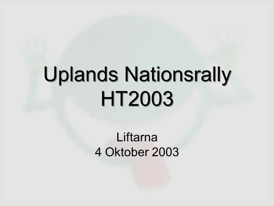 Uplands Nationsrally HT2003 Liftarna 4 Oktober 2003