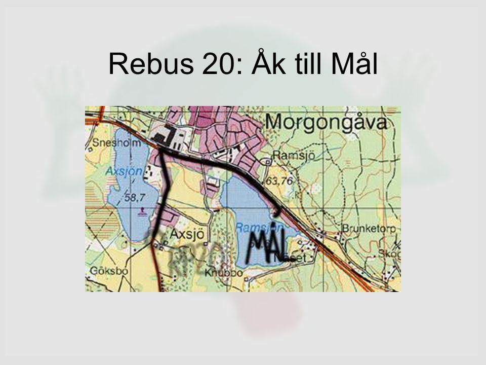 Rebus 20: Åk till Mål