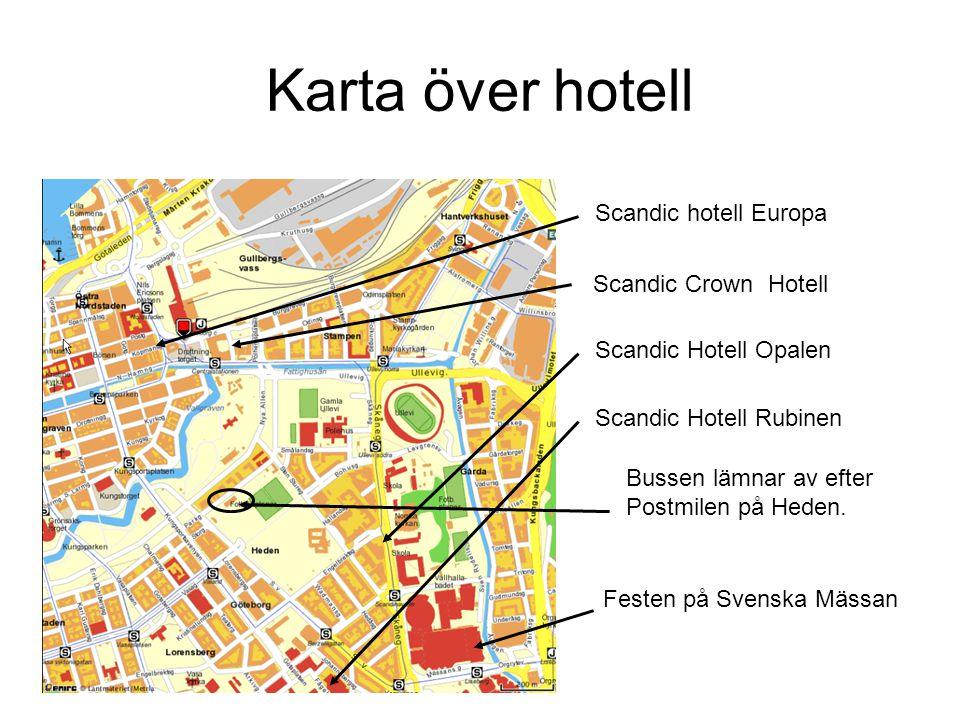 Karta över hotell Scandic hotell Europa Scandic Crown Hotell Scandic Hotell Opalen Scandic Hotell Rubinen Bussen lämnar av efter Postmilen på Heden. F