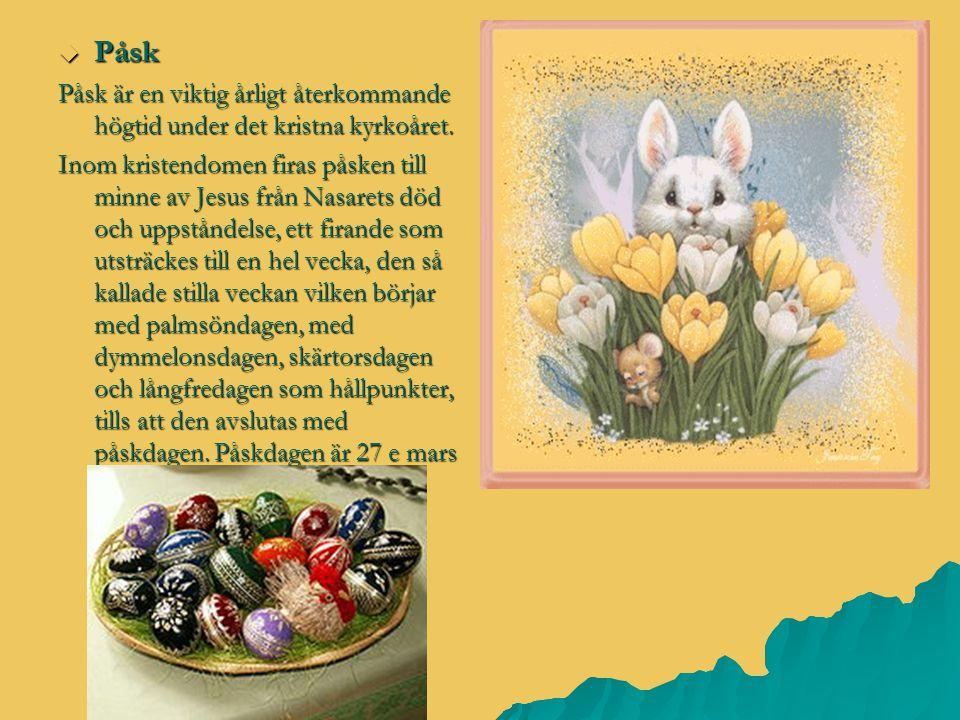  Påsk Påsk är en viktig årligt återkommande högtid under det kristna kyrkoåret. Inom kristendomen firas påsken till minne av Jesus från Nasarets död