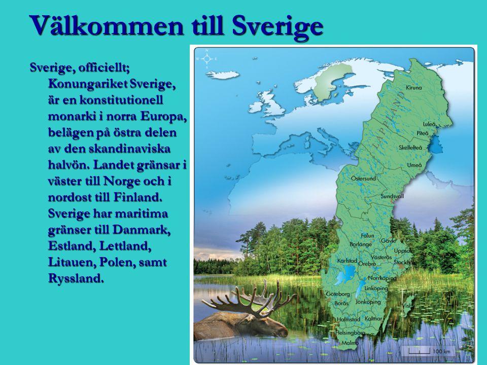 Välkommen till Sverige Sverige, officiellt; Konungariket Sverige, är en konstitutionell monarki i norra Europa, belägen på östra delen av den skandina