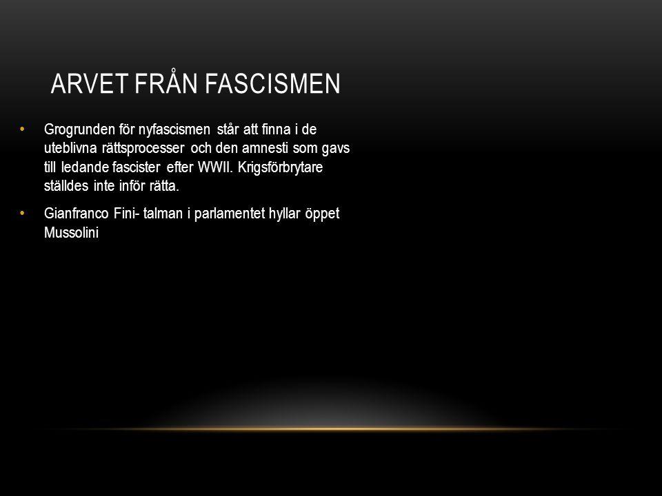 Grogrunden för nyfascismen står att finna i de uteblivna rättsprocesser och den amnesti som gavs till ledande fascister efter WWII. Krigsförbrytare st