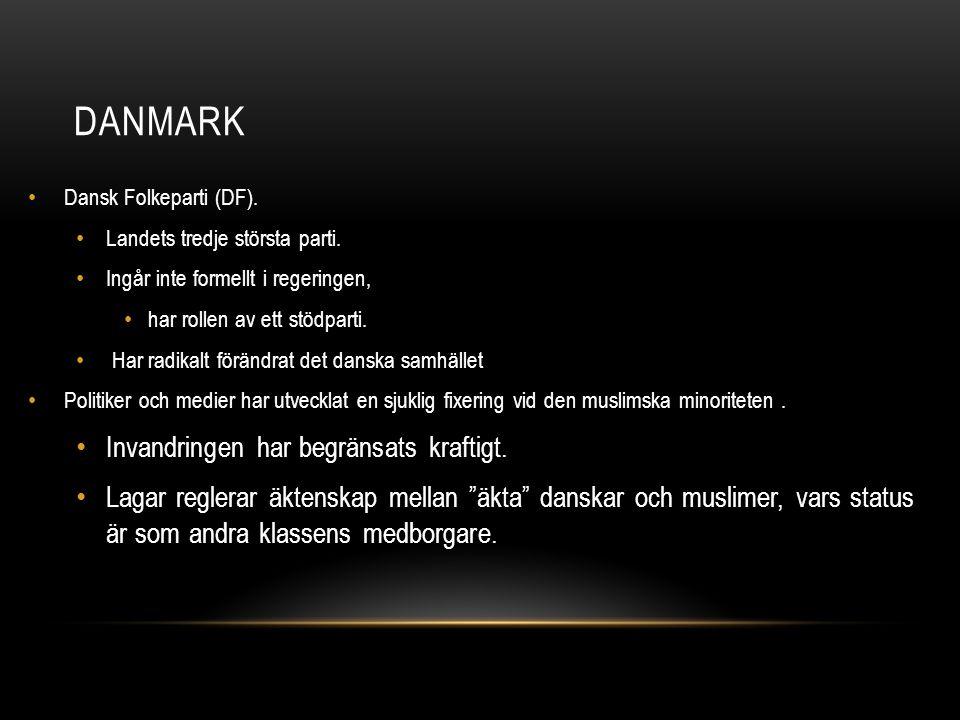 DANMARK Dansk Folkeparti (DF). Landets tredje största parti. Ingår inte formellt i regeringen, har rollen av ett stödparti. Har radikalt förändrat det