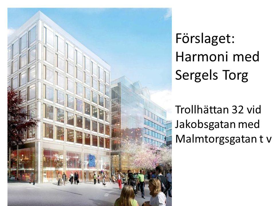 Förslaget: Harmoni med Sergels Torg Trollhättan 32 vid Jakobsgatan med Malmtorgsgatan t v
