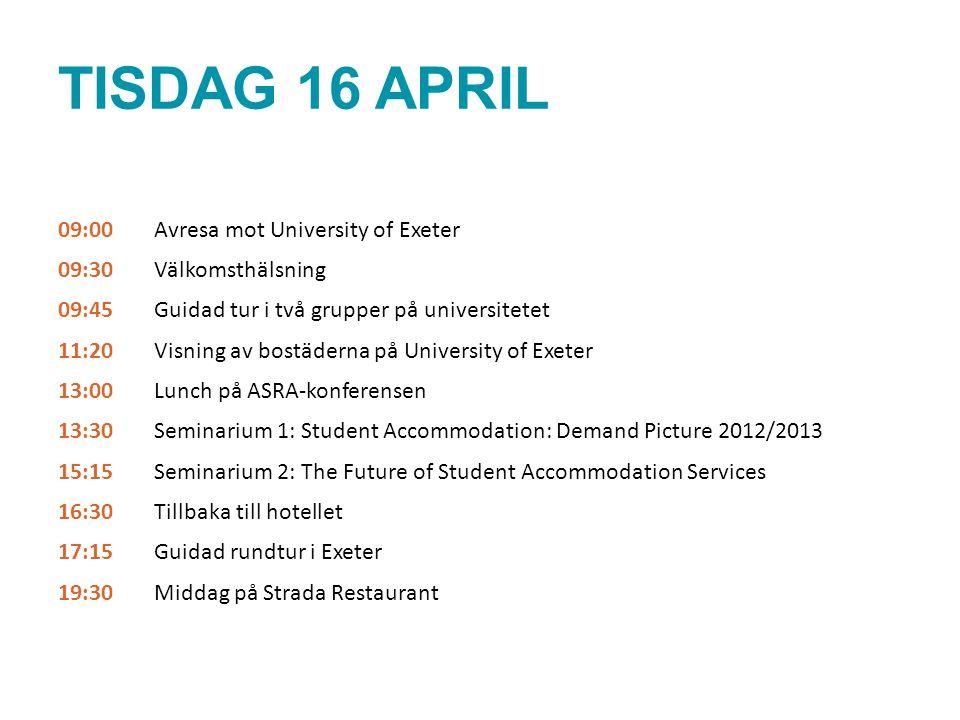 TISDAG 16 APRIL 09:00 Avresa mot University of Exeter 09:30 Välkomsthälsning 09:45Guidad tur i två grupper på universitetet 11:20Visning av bostäderna