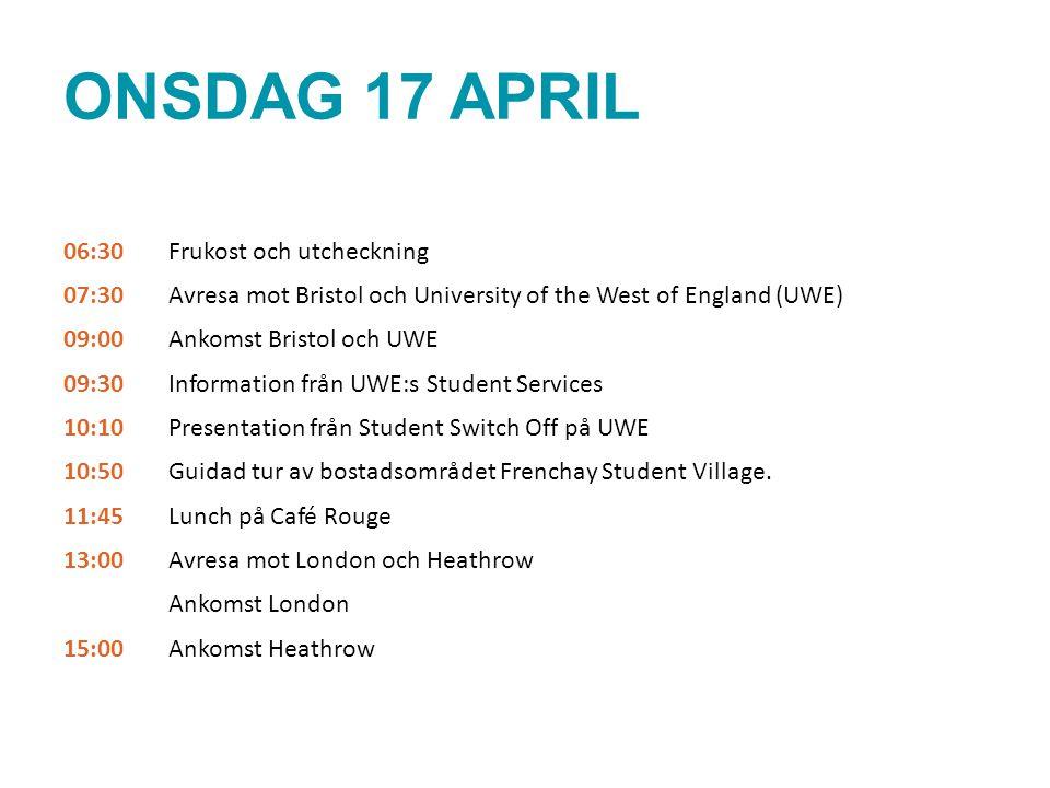 ONSDAG 17 APRIL 06:30Frukost och utcheckning 07:30Avresa mot Bristol och University of the West of England (UWE) 09:00Ankomst Bristol och UWE 09:30Inf