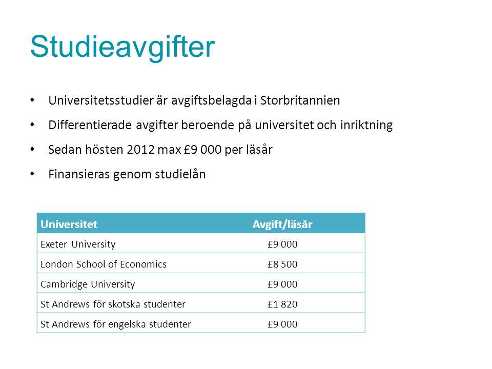 Studieavgifter Universitetsstudier är avgiftsbelagda i Storbritannien Differentierade avgifter beroende på universitet och inriktning Sedan hösten 201