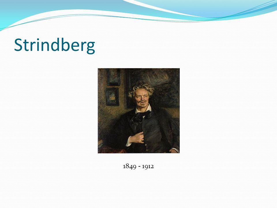 Strindberg 1849 - 1912