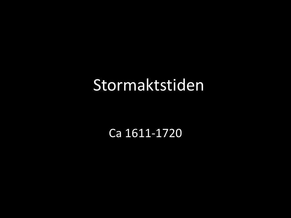 Stormaktstiden Ca 1611-1720
