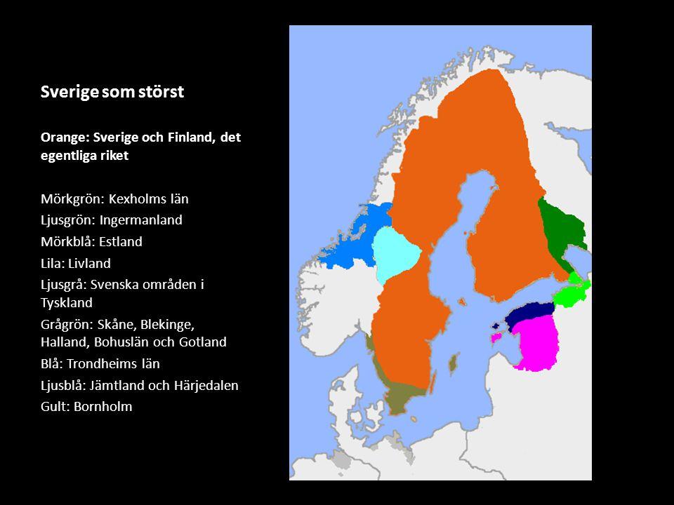 Sverige som störst Orange: Sverige och Finland, det egentliga riket Mörkgrön: Kexholms län Ljusgrön: Ingermanland Mörkblå: Estland Lila: Livland Ljusg