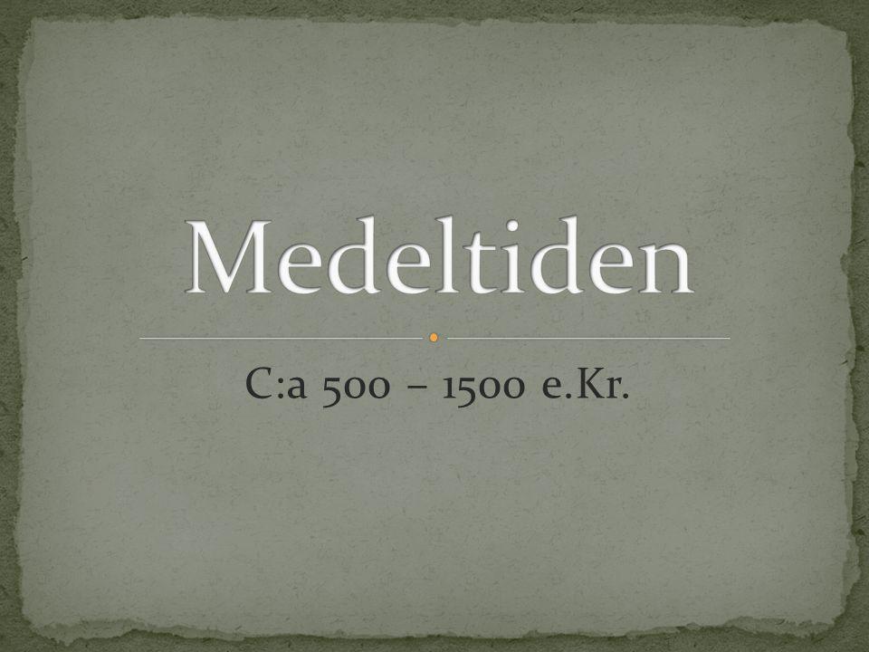 C:a 500 – 1500 e.Kr.