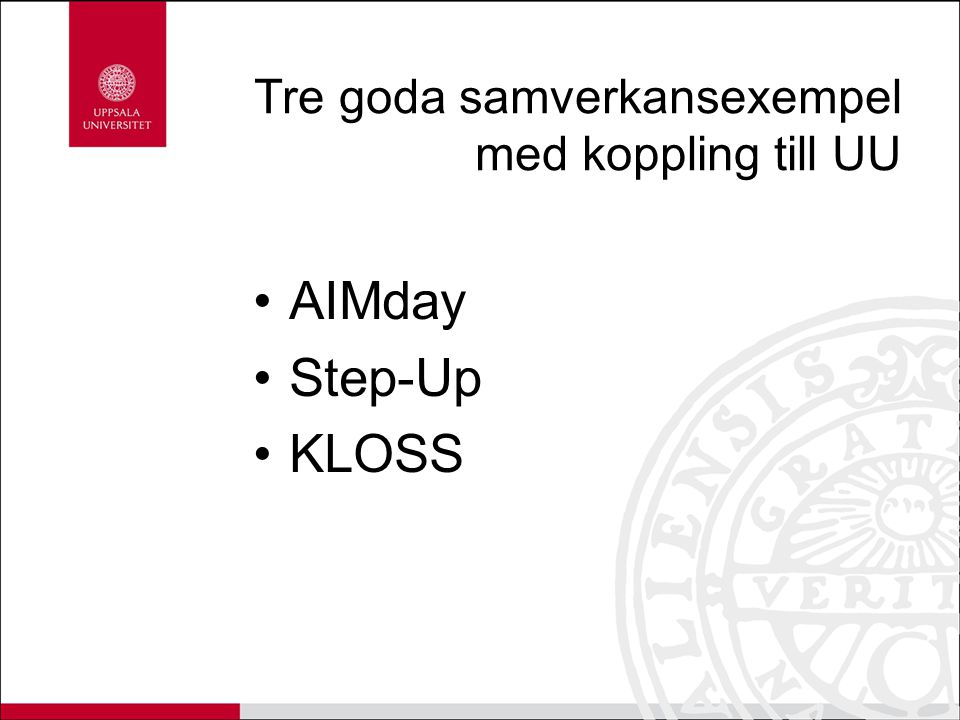 Tre goda samverkansexempel med koppling till UU AIMday Step-Up KLOSS