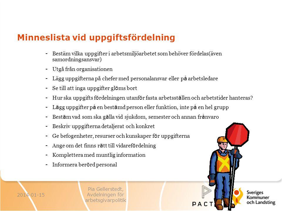 Minneslista vid uppgiftsfördelning - Bestäm vilka uppgifter i arbetsmiljöarbetet som behöver fördelas(även samordningsansvar) - Utgå från organisation
