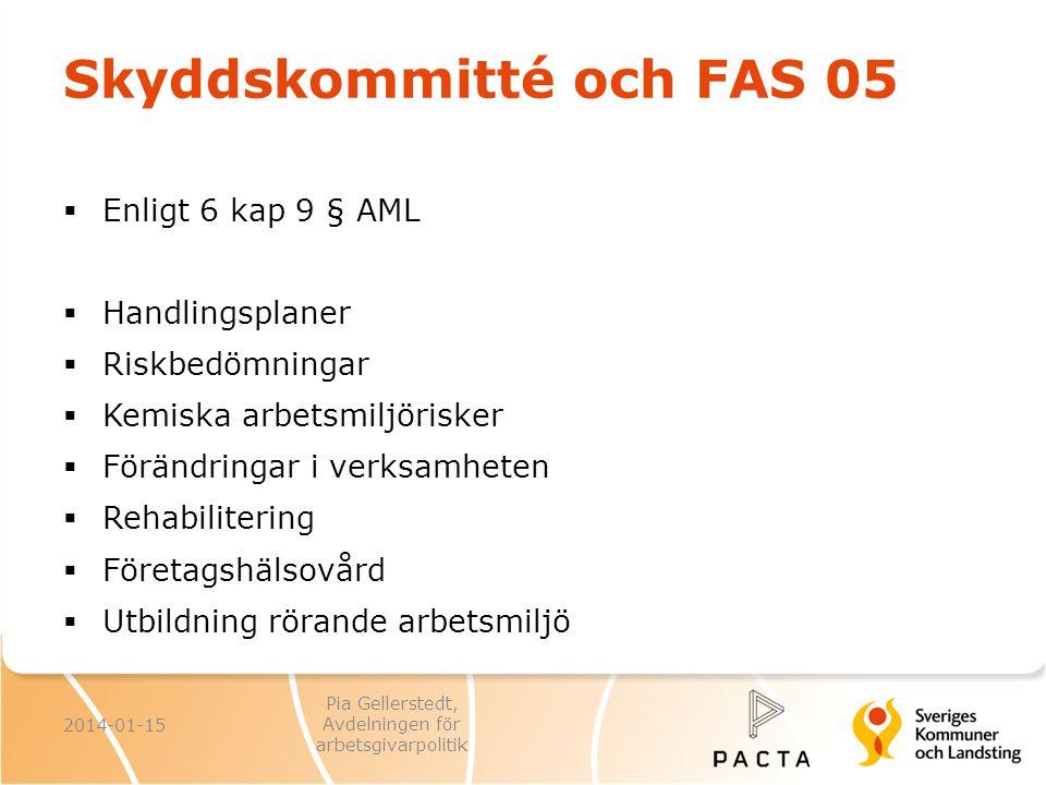 Skyddskommitté och FAS 05  Enligt 6 kap 9 § AML  Handlingsplaner  Riskbedömningar  Kemiska arbetsmiljörisker  Förändringar i verksamheten  Rehab