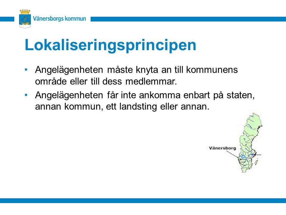 Lokaliseringsprincipen Angelägenheten måste knyta an till kommunens område eller till dess medlemmar.