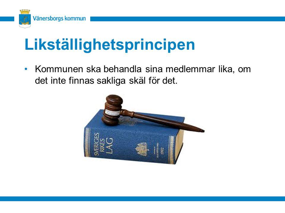 Likställighetsprincipen Kommunen ska behandla sina medlemmar lika, om det inte finnas sakliga skäl för det.