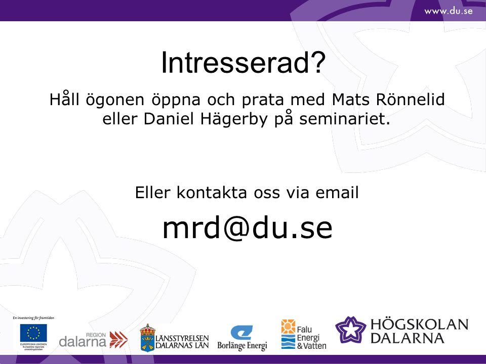 Intresserad? Håll ögonen öppna och prata med Mats Rönnelid eller Daniel Hägerby på seminariet. Eller kontakta oss via email mrd@du.se