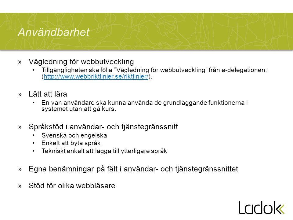 """Användbarhet »Vägledning för webbutveckling Tillgängligheten ska följa """"Vägledning för webbutveckling"""" från e-delegationen: (http://www.webbriktlinjer"""
