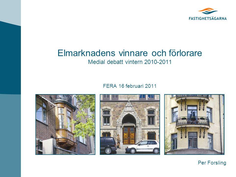Elmarknadens vinnare och förlorare Medial debatt vintern 2010-2011 FERA 16 februari 2011 Per Forsling