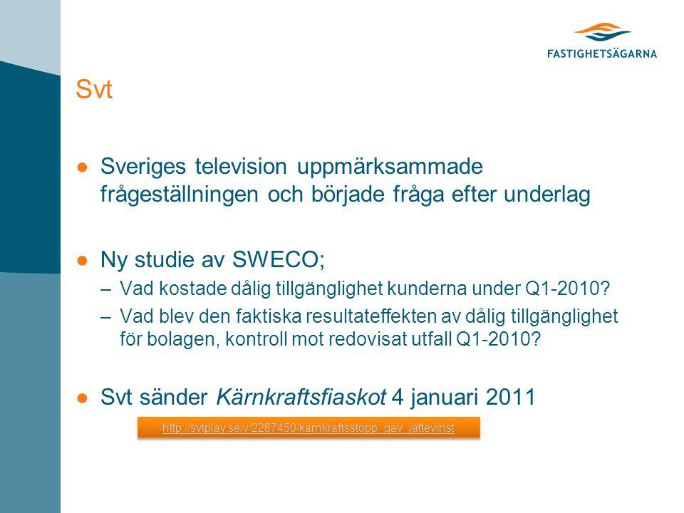 Svt ●Sveriges television uppmärksammade frågeställningen och började fråga efter underlag ●Ny studie av SWECO; –Vad kostade dålig tillgänglighet kunderna under Q1-2010.
