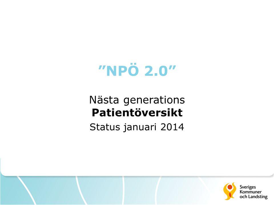 """""""NPÖ 2.0"""" Nästa generations Patientöversikt Status januari 2014"""