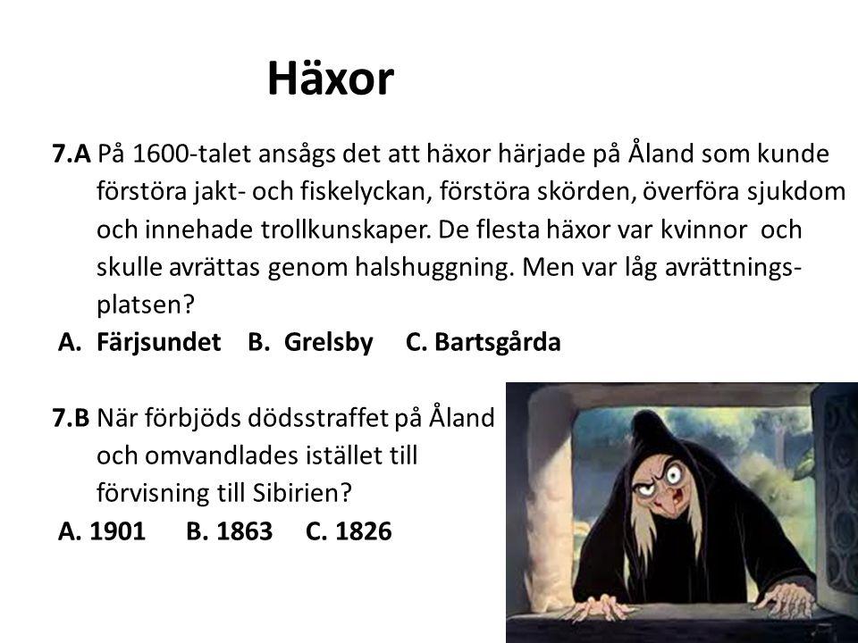 Häxor 7.A På 1600-talet ansågs det att häxor härjade på Åland som kunde förstöra jakt- och fiskelyckan, förstöra skörden, överföra sjukdom och innehade trollkunskaper.