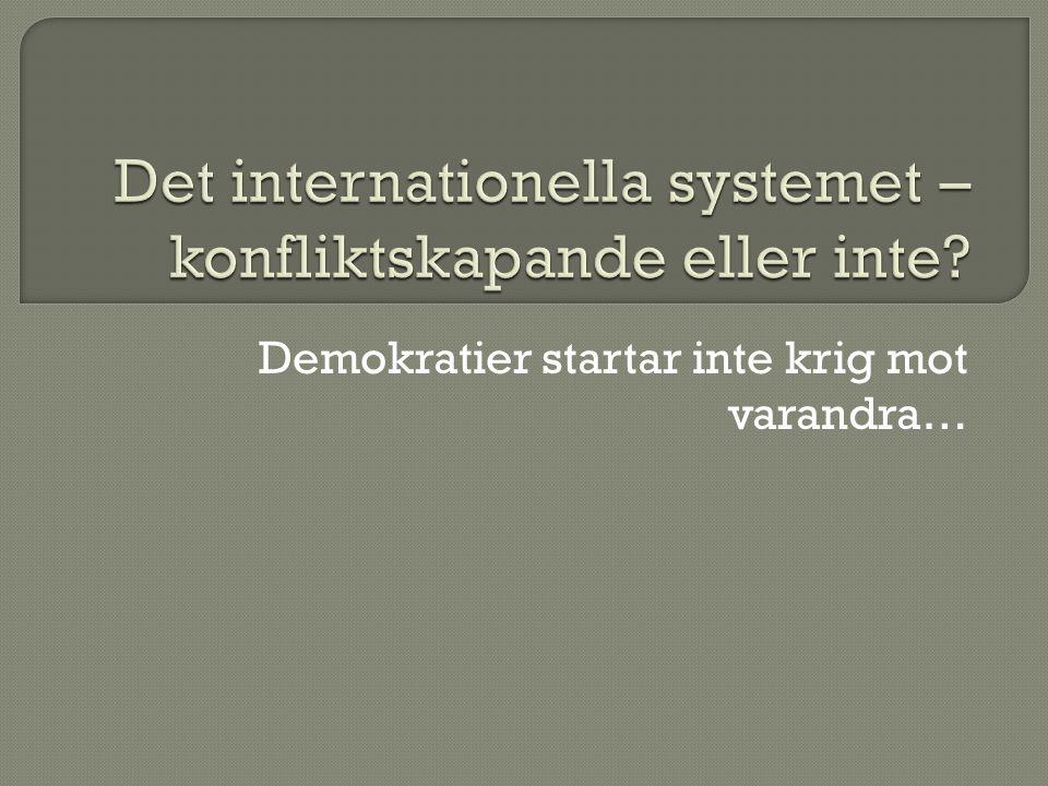 Demokratier startar inte krig mot varandra…