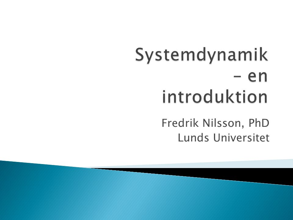 Fredrik Nilsson, PhD Lunds Universitet