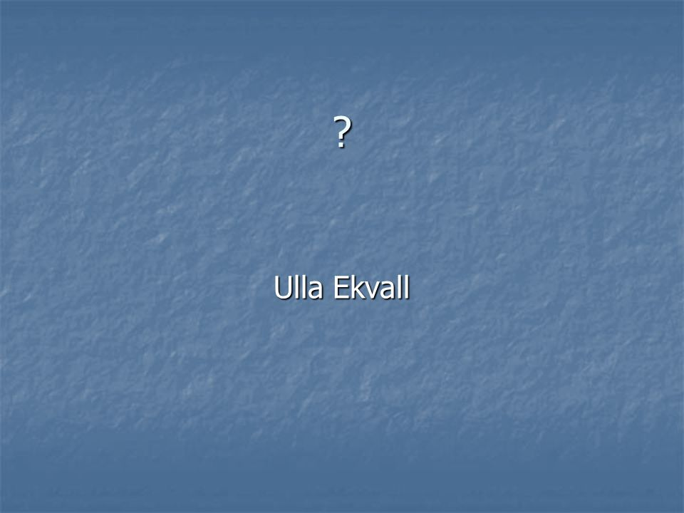 ? Ulla Ekvall