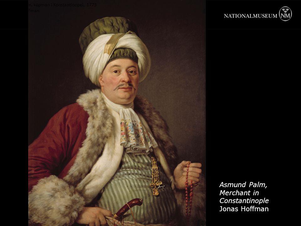 Asmund Palm, k ö pman i Konstantinopel, 1773 av Jonas Hoffman Asmund Palm, Merchant in Constantinople Jonas Hoffman