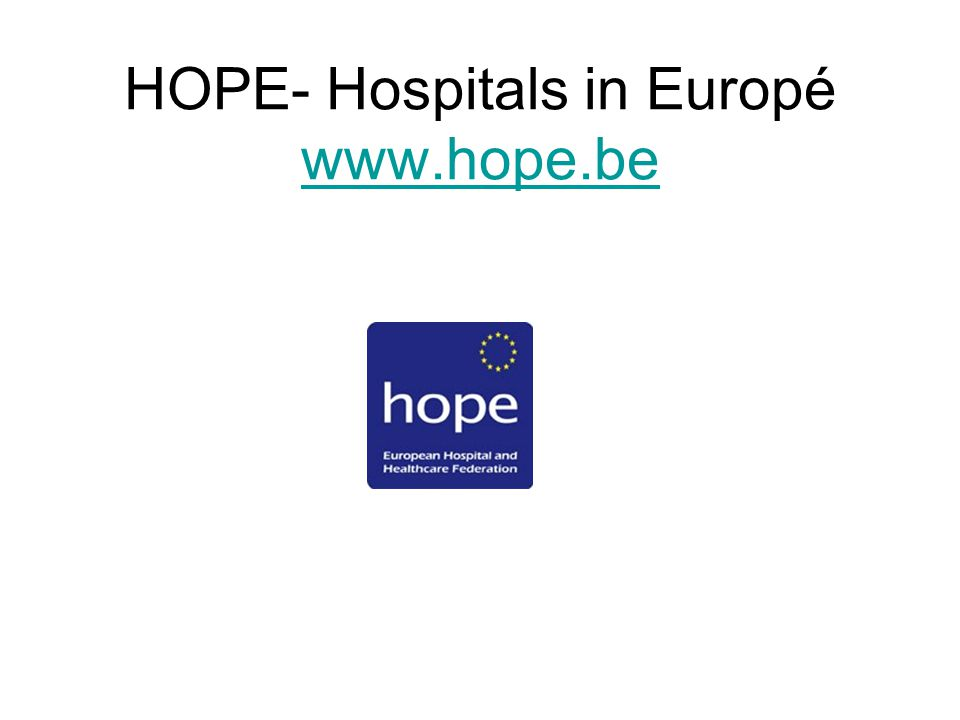 HOPE- Hospitals in Europé www.hope.be www.hope.be
