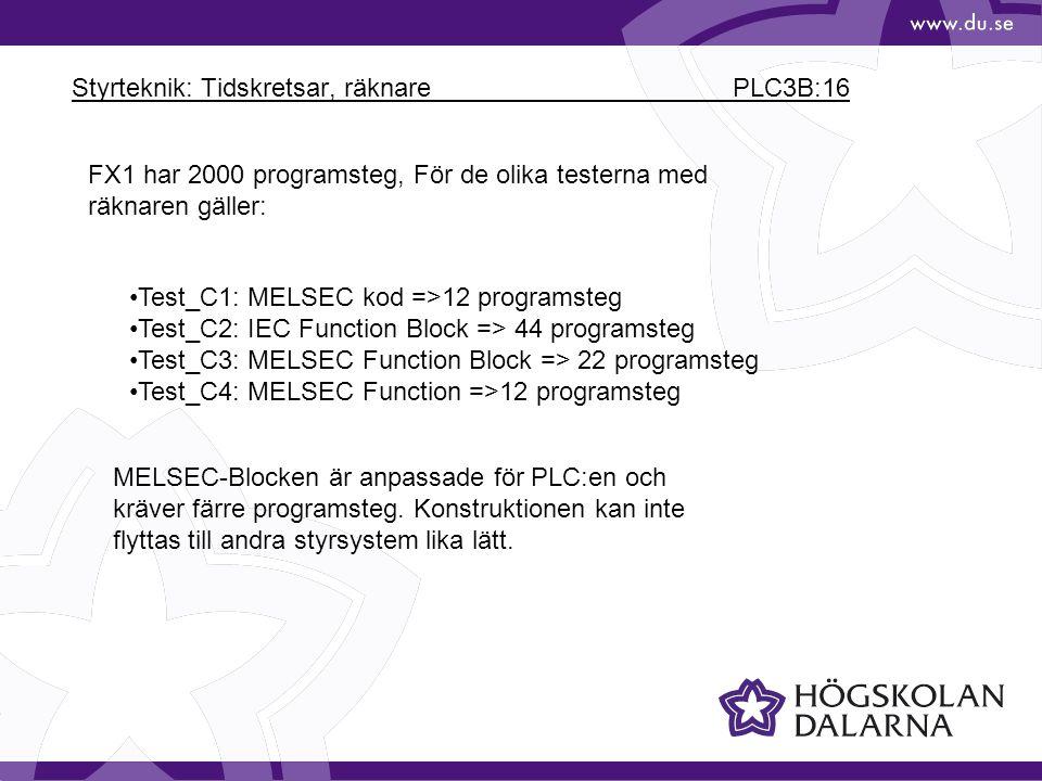 Styrteknik: Tidskretsar, räknare PLC3B:16 FX1 har 2000 programsteg, För de olika testerna med räknaren gäller: Test_C1: MELSEC kod =>12 programsteg Te