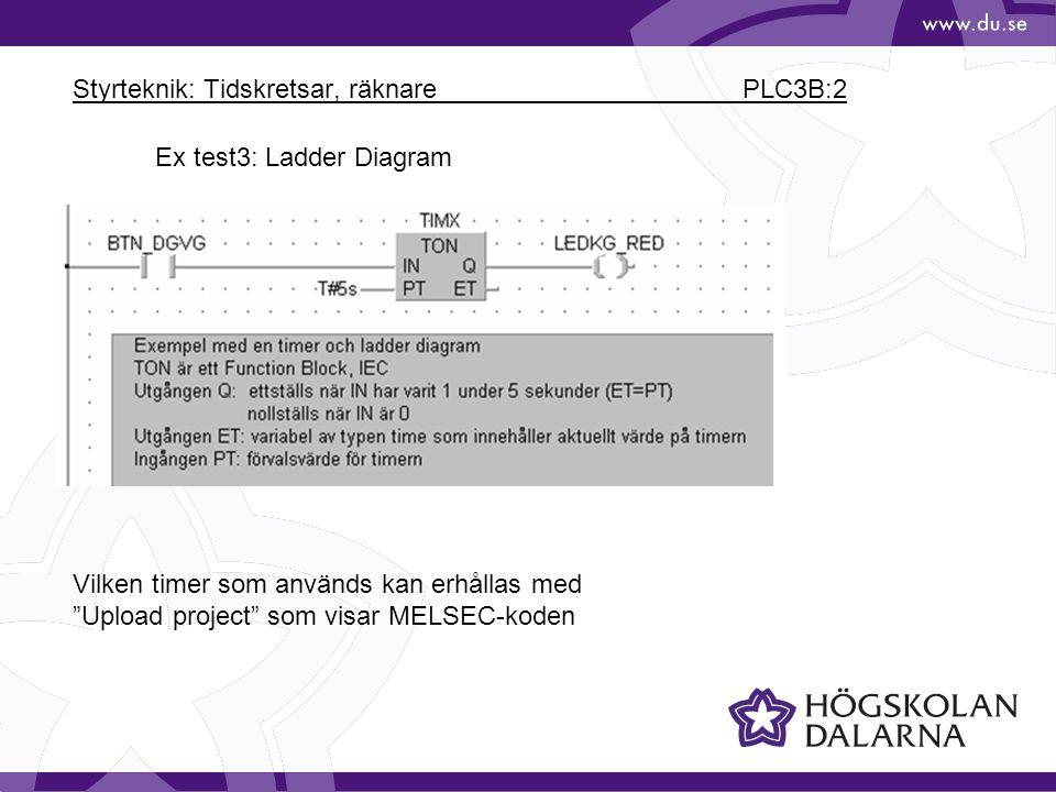 """Styrteknik: Tidskretsar, räknare PLC3B:2 Ex test3: Ladder Diagram Vilken timer som används kan erhållas med """"Upload project"""" som visar MELSEC-koden"""