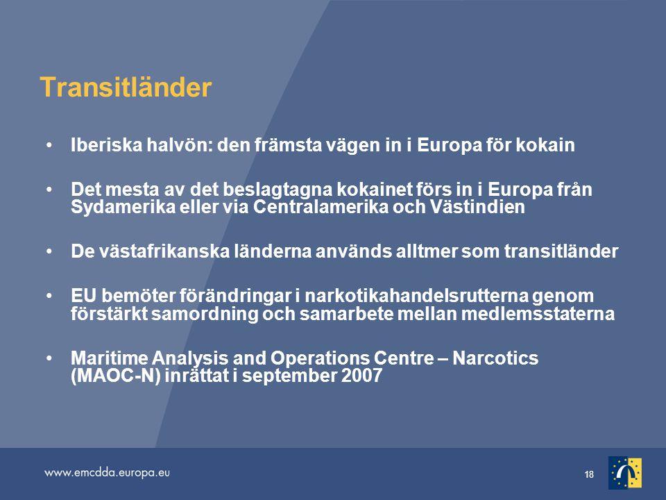 18 Transitländer Iberiska halvön: den främsta vägen in i Europa för kokain Det mesta av det beslagtagna kokainet förs in i Europa från Sydamerika elle