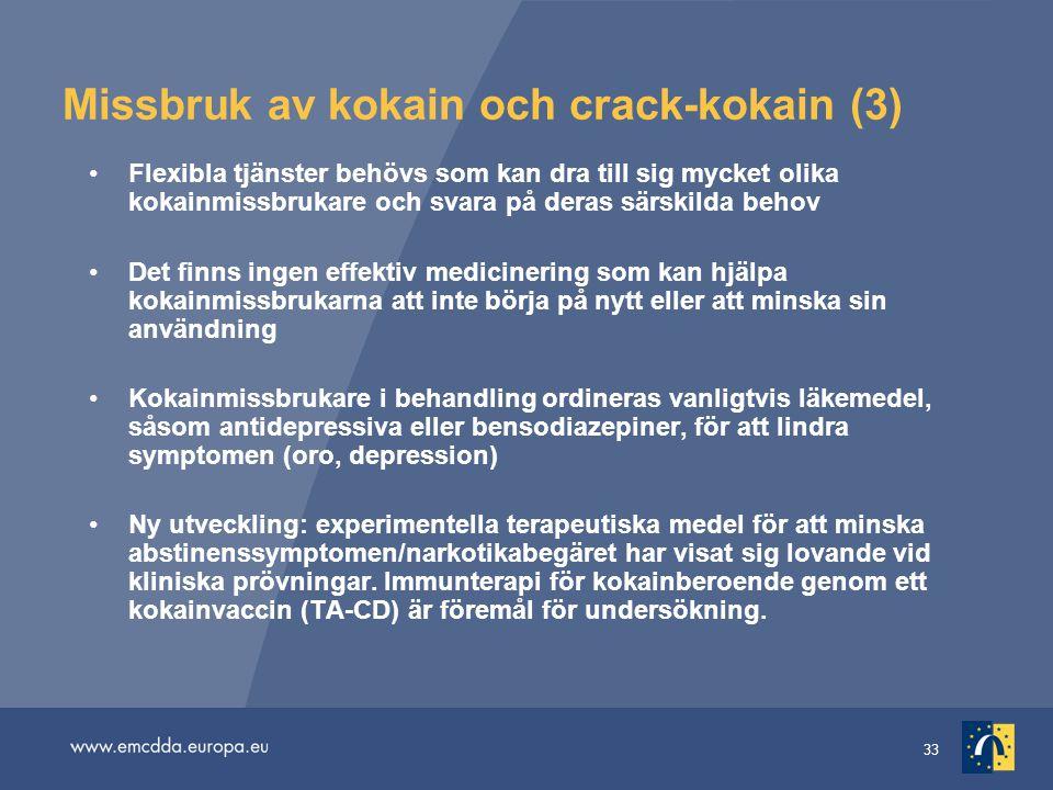 33 Missbruk av kokain och crack-kokain (3) Flexibla tjänster behövs som kan dra till sig mycket olika kokainmissbrukare och svara på deras särskilda b