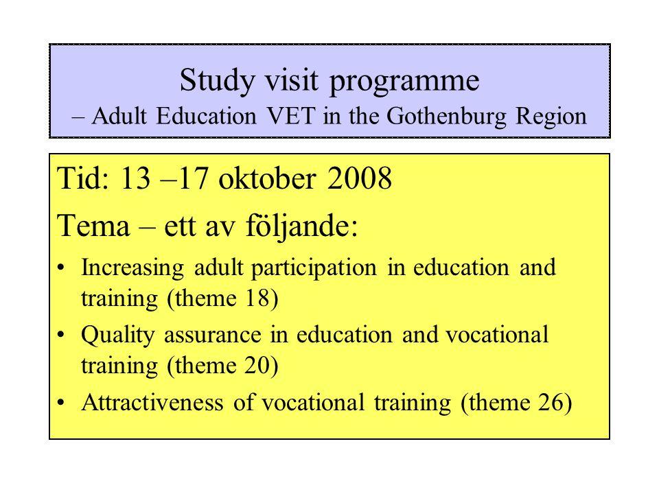 Study visit programme – Adult Education VET in the Gothenburg Region Underrubrik (vår egen) – förslag: Building a regional infrastructure for VET for adults – a positive factor for regional growth and development