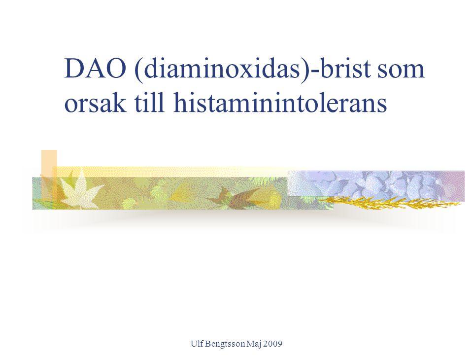 Ulf Bengtsson Maj 2009 DAO (diaminoxidas)-brist som orsak till histaminintolerans