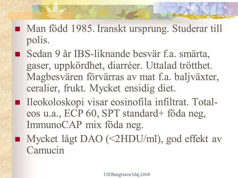 Ulf Bengtsson Maj 2009 Man född 1985. Iranskt ursprung. Studerar till polis. Sedan 9 år IBS-liknande besvär f.a. smärta, gaser, uppkördhet, diarréer.
