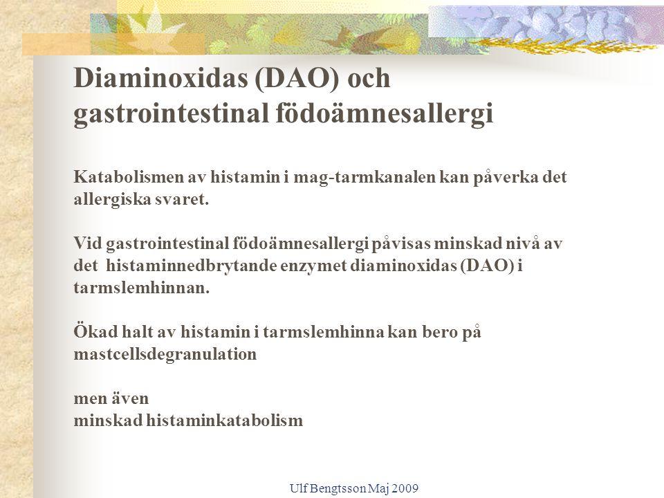 Ulf Bengtsson Maj 2009 Diaminoxidas (DAO) och gastrointestinal födoämnesallergi Katabolismen av histamin i mag-tarmkanalen kan påverka det allergiska svaret.