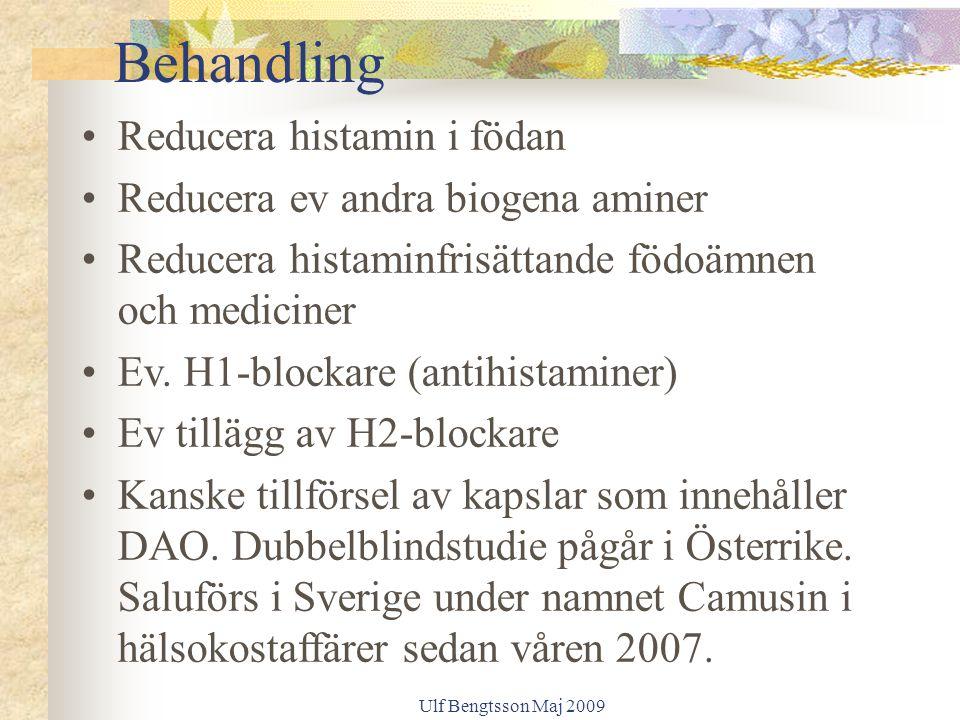 Ulf Bengtsson Maj 2009 Reducera histamin i födan Reducera ev andra biogena aminer Reducera histaminfrisättande födoämnen och mediciner Ev. H1-blockare