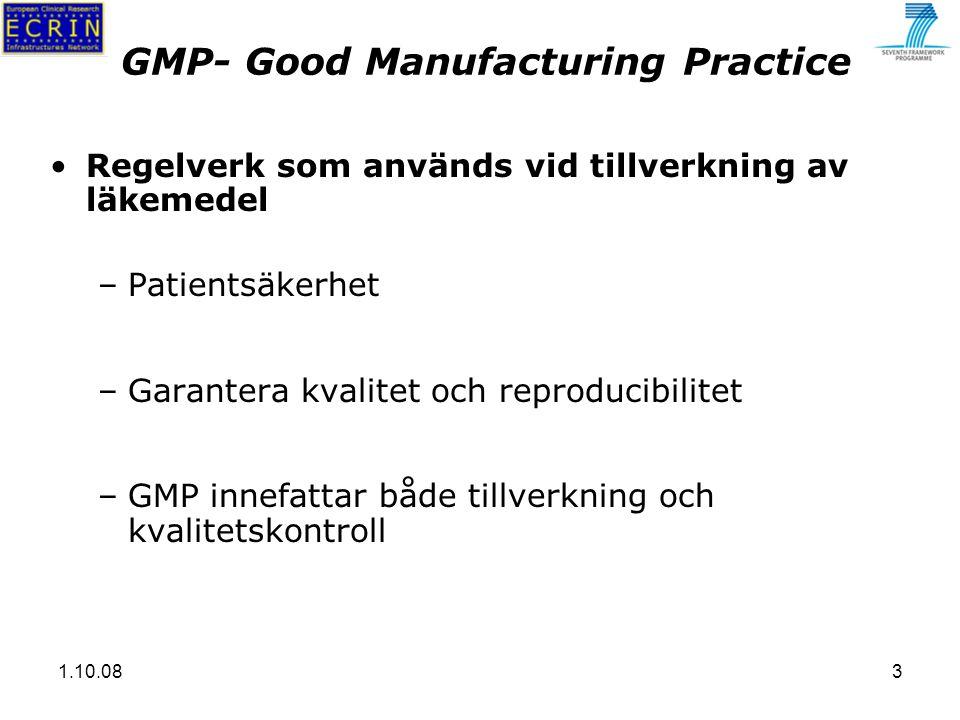 1.10.083 GMP- Good Manufacturing Practice Regelverk som används vid tillverkning av läkemedel –Patientsäkerhet –Garantera kvalitet och reproducibilitet –GMP innefattar både tillverkning och kvalitetskontroll